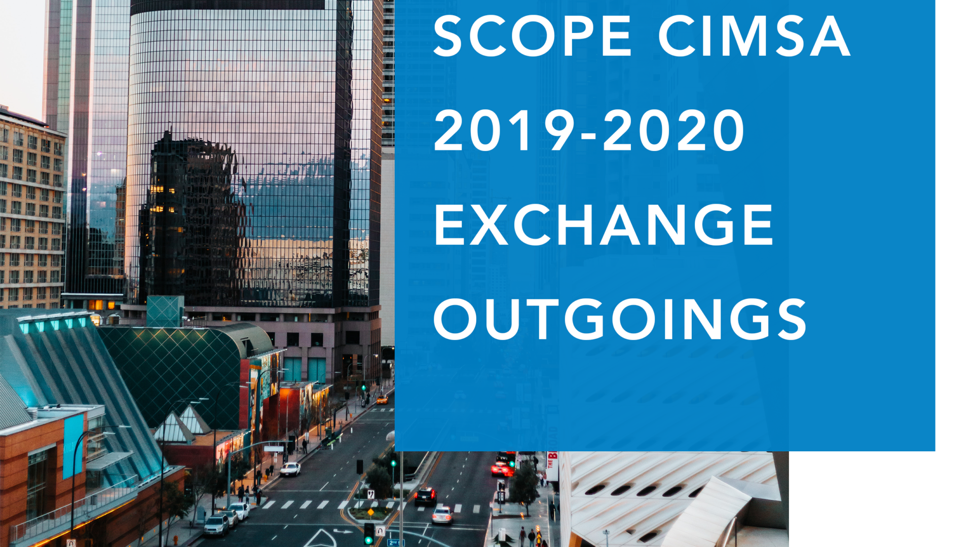 SCOPE CIMSA 2019/2020 Exchange Outgoings